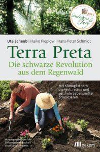 Terra Preta die schwarze Revolution aus dem Regenwald